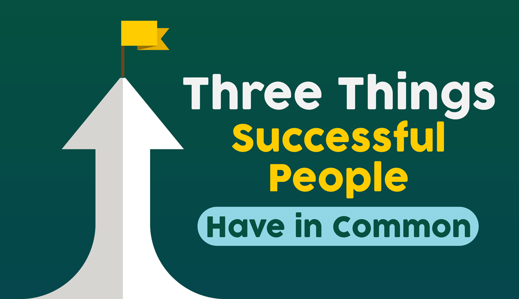 three things successful people have in common